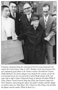 Ceremony commemorating the centennial of the first transcontinental railroad in the United States, May 4, 1969. CHSA president Philip Choy, with Chinese Consul General Tung-hua Chou, SF Supervisor Peter Tamaros and Mrs. Chinn Lee Shee Wing, and Thomas Chinn. Photo by Kem Lee.