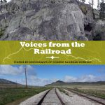 Voices from the Railroad: Stories by descendants of Chinese railroad workers