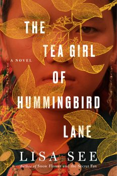 The Tea Girl of Hummingbird Lane. New book by Lisa See