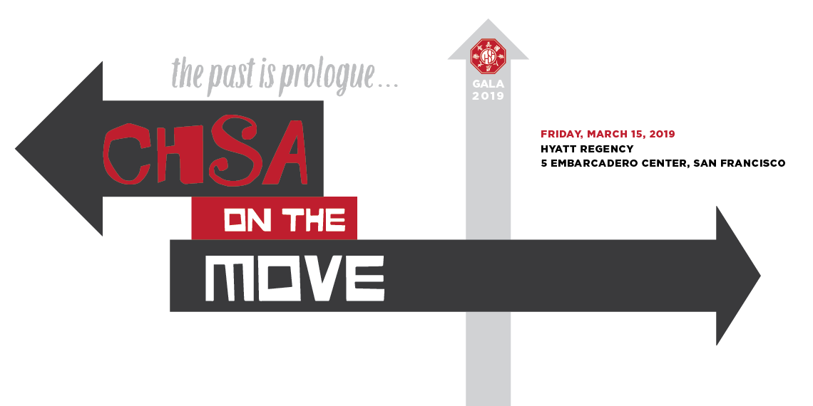 CHSA 2019 Gala | The Past is Prologue: CHSA on the Move
